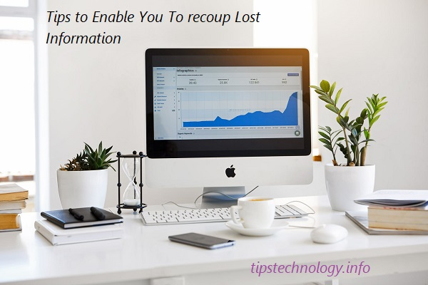 Tips to Enable You To recoup Lost Information