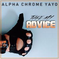 Alpha Chrome Yayo - Take My Advice EP
