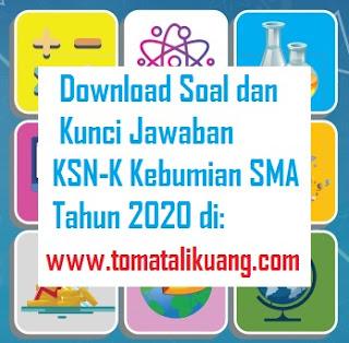soal kunci jawaban ksn k kebumian sma tahun 2020 tingkat kabupaten kota; www..tomatalikuang.com