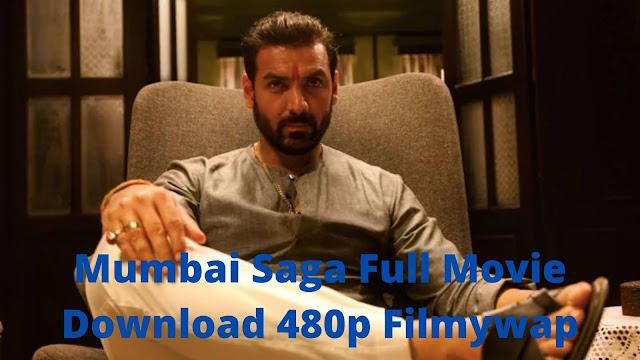 Mumbai Saga (2020) Full Movie Download Filmywap Filmyzilla in 480P and 720P