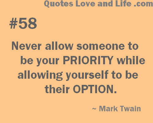 Quotes On Being Someones Priority Quotesgram: Quotes About Priorities In Life. QuotesGram