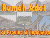 Rumah Adat 34 Provinsi di Indonesia Lengkap dengan Penjelasan