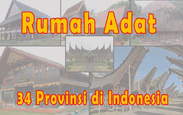 gambar Rumah Adat 34 Provinsi di Indonesia Lengkap dengan Penjelasan