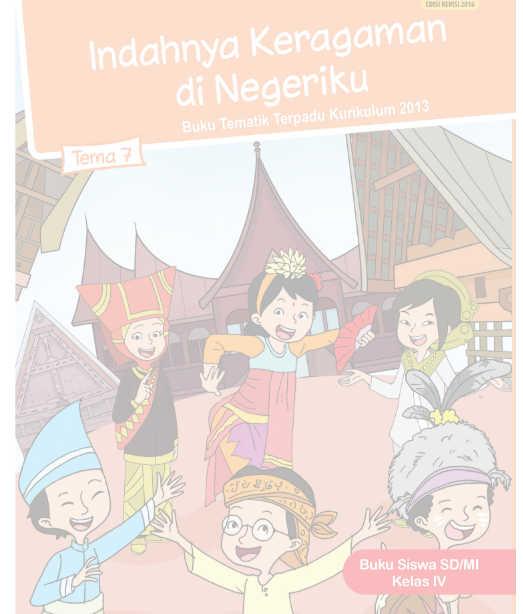 Buku Siswa Kelas 4 SD Kurikulum 2013 Revisi Tema 7 Indahnya Keragaman di Negeriku