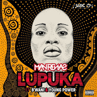 Dj Man Renas ft. B'Wani & Young Power - Lupuka