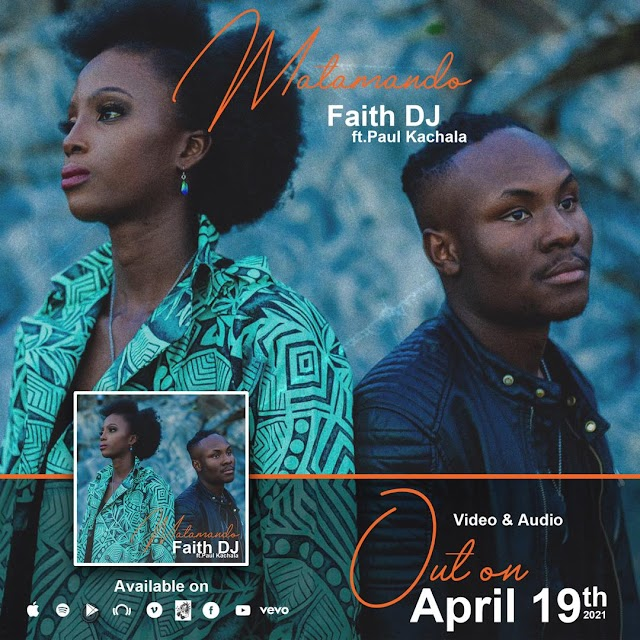 [Music + Video] MATAMANDO Faith DJ ft Paul Kachala