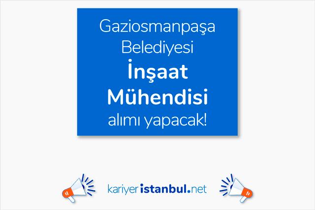 İstanbul Gaziosmanpaşa Belediyesi inşaat mühendisi alımı yapacak. Gaziosmanpaşa Belediyesi iş ilanı detayları kariyeristanbul.net'te!