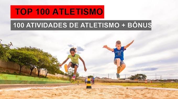 TOP 100 ATLETISMO ESCOLAR - 100 atividades de Atletismo para escola