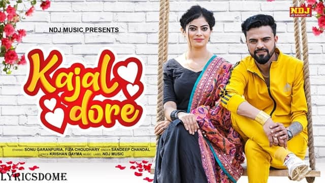 Kajal Dore Lyrics - Sandeep Chandel    Fiza Choudhary