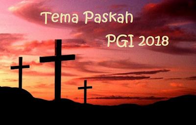 Tema Paskah PGI 2018