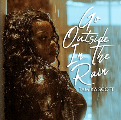 """. @TamikaScott - """"Go Out Side In The Rain"""" + More !"""