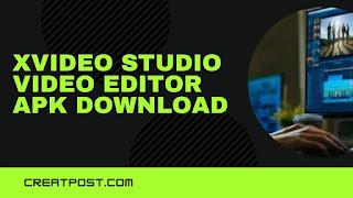 xvideostudio.video editor apk download