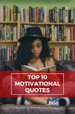 Top 10 Motivational Quotes.