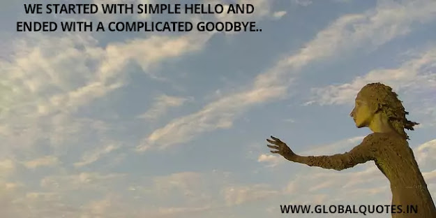 We started with a simple hello and ended with a complicated goodbye.