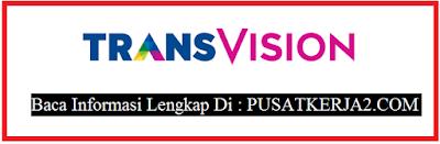 Rekrutmen Lowongan Kerja Terbaru SMA Sederajat November 2019 di Transvision
