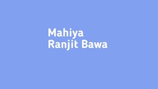 Mahiya ranjit Bawa