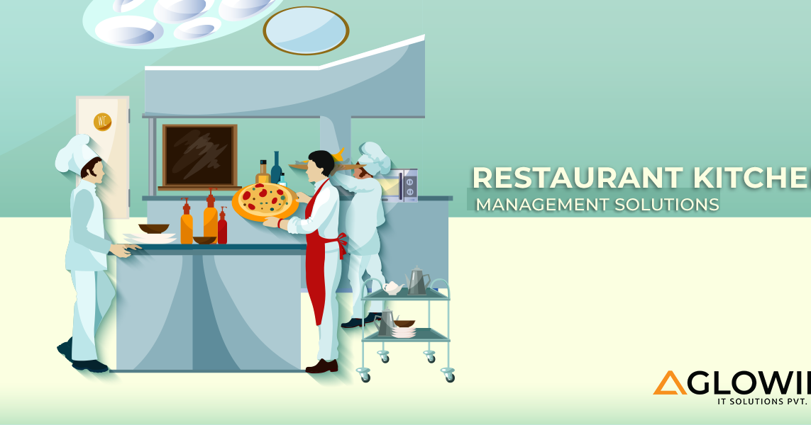 Why Restaurant Kitchen Management Solutions Help you Boost your Business?