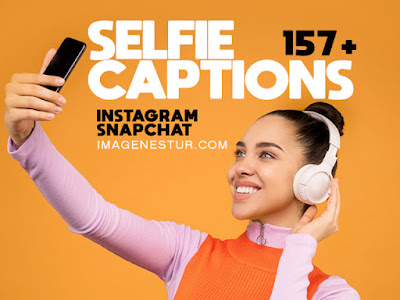short Selfie Captions for Instagram & Snapchat (funny, cute, and confident) for picture of yourself