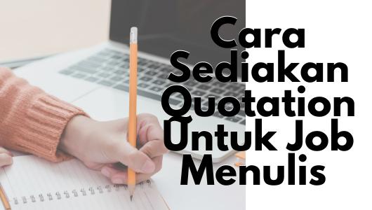 Cara Sediakan Quotation Untuk Job Menulis I Freelance Writer