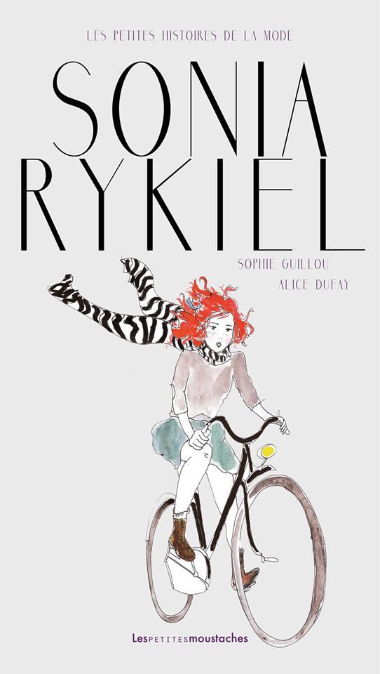 Couverture Sonia Rykiel Les petites histoires de la mode Sophie Guillou Alice Dufay
