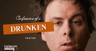confessions of a drunken pastor