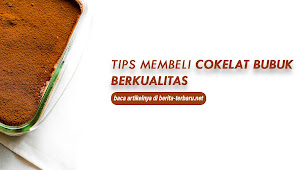 4 Tips Membeli Coklat Bubuk yang Berkualitas