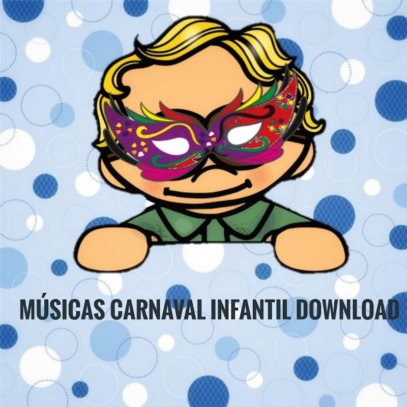 MÚSICAS DE CARNAVAL INFANTIL DOWNLOAD