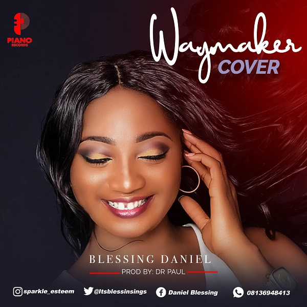 Music: Blessing Daniel - Way Maker Cover