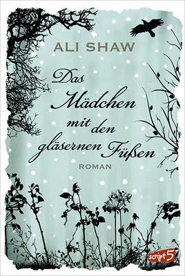 """""""Das Mädchen mit den gläsernen Füßen"""" von Ali Shaw, Roman"""