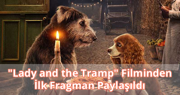 """""""Lady and the Tramp"""" 2019 Fragman İzle"""