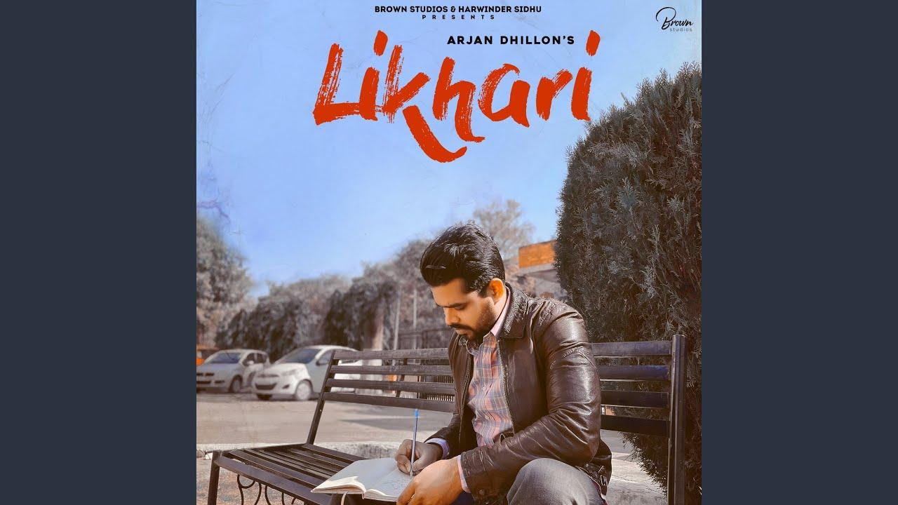 Likhari Lyrics Arjan Dhillon Punjabi Song