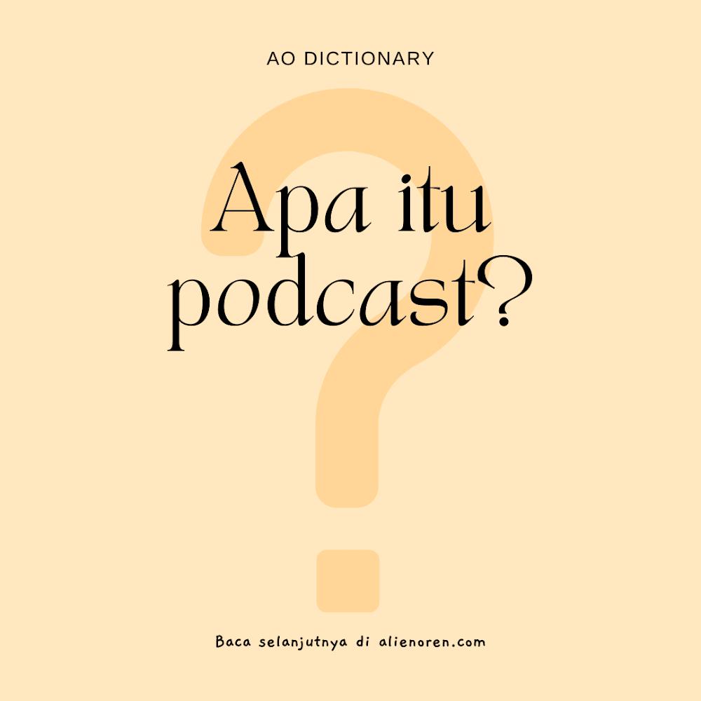 Apa itu Podcast?