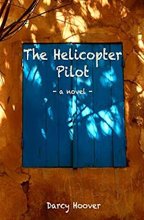 The Helicopter Pilot - A Novel, Literary Fiction by Darcy Hoover