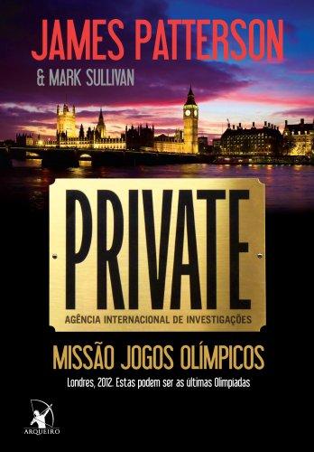 Private missão jogos olímpicos James Patterson, Mark Sullivan
