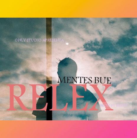 Mentes Bue - Relex (Prod. Blogger Maker)