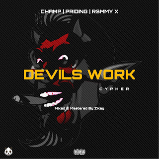 Devils Work Cypher by Champ, Priding and Remmy X