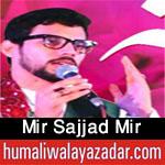 http://www.humaliwalayazadar.com/2018/03/mir-sajjad-mir-manqabat-2018.html