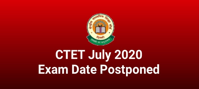 CTET July 2020 Exam Date Postponed