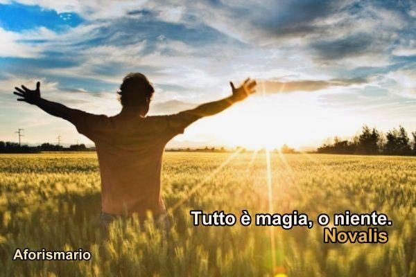 Amato Aforismario®: Magia della Vita e Magia d'Amore - Frasi e citazioni AF57