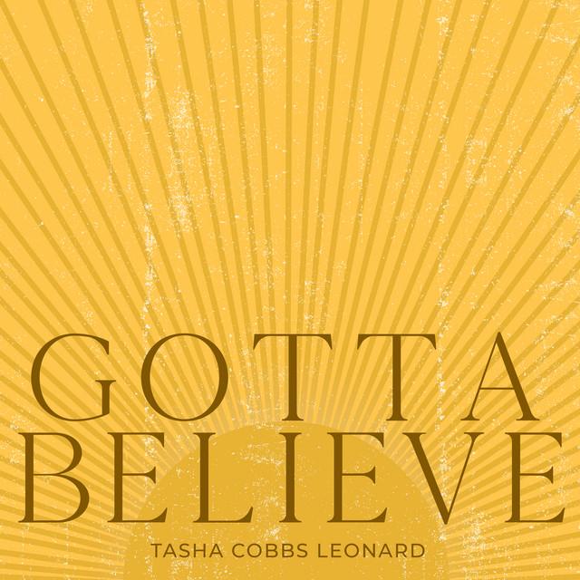 Audio: Tasha Cobbs – Gotta Believe