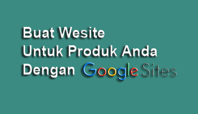Tutorial Membuat Website Single Product Di Google Sites