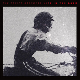 THE FELICE BROTHERS - Life in the dark (Los mejores discos del 2016)