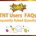TNT Users FAQs (Frequently Asked Questions)
