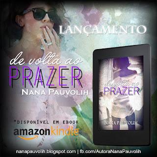 De volta ao prazer - autora Nana Pauvolih