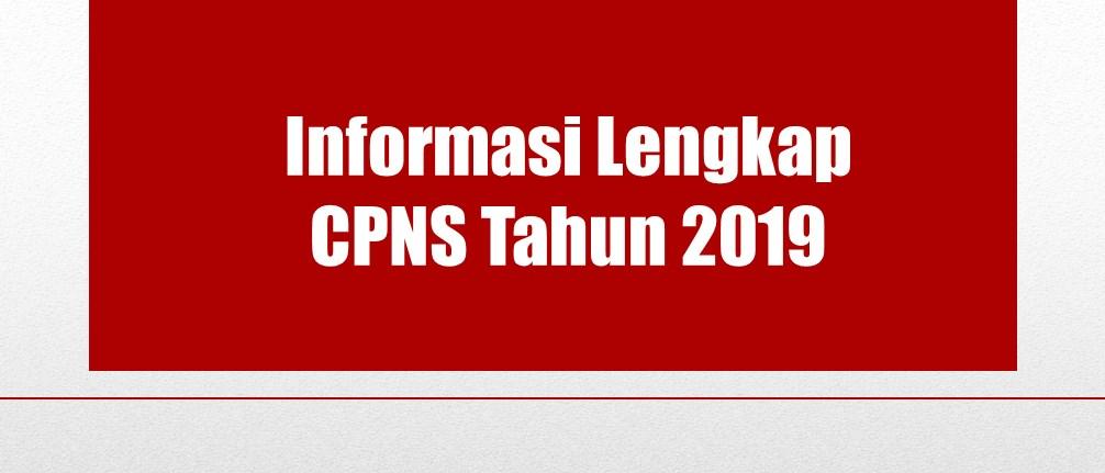 Informasi Lengkap CPNS Tahun 2019