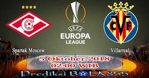Prediksi Bola855 Spartak Moscow vs Villarreal 5 Oktober 2018