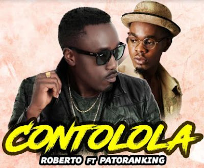Roberto Ft Patoranking - Contolola