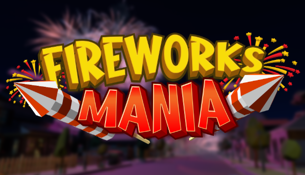 Fireworks mania - An explosives simulator.  Playing with fire without the burns