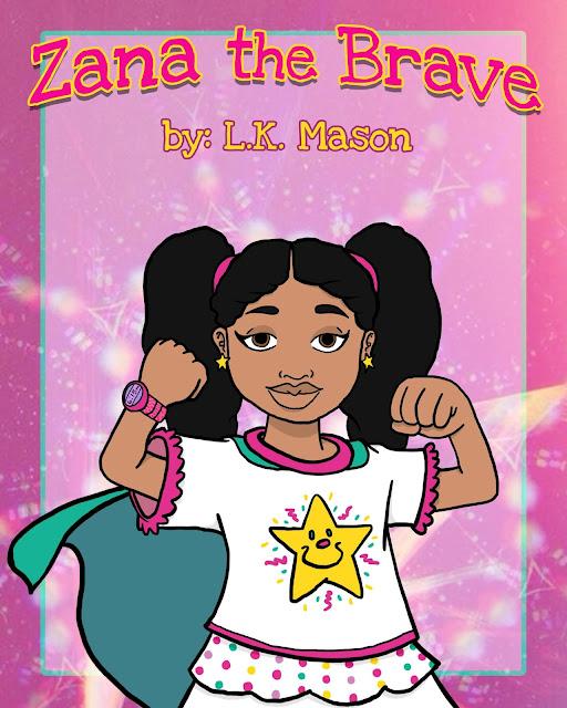 It's Time to Be Brave by Author La Tasha K. Mason: 'Zana the Brave'