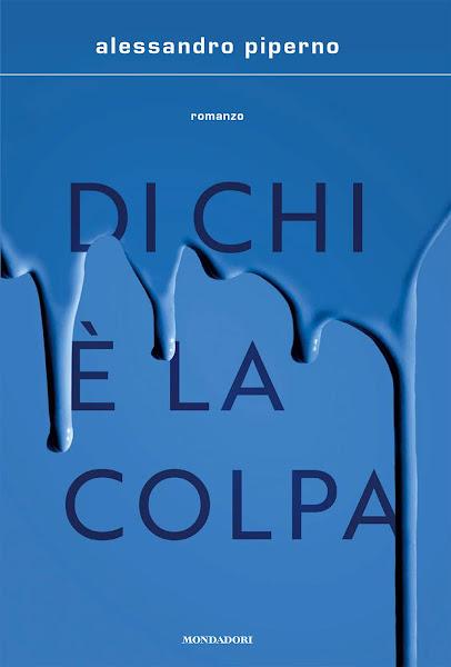 La copertina del libro Di chi è la colpa di Alessandro Piperno